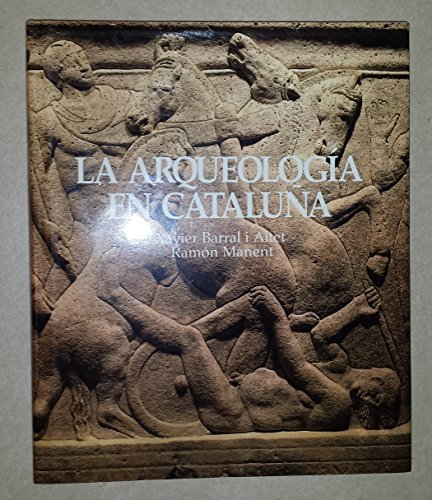La arqueologia en Cataluna (Spanish Edition) (8423318109) by Barral i Altet, Xavier
