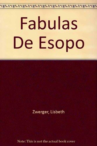 Las fabulas de Esopo/ Aesop's Fables (Spanish: Zwerger, Lisbeth