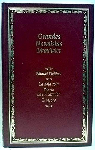 GRANDES NOVELISTAS MUNDIALES . LA HOJA ROJA: Miguel Delibes