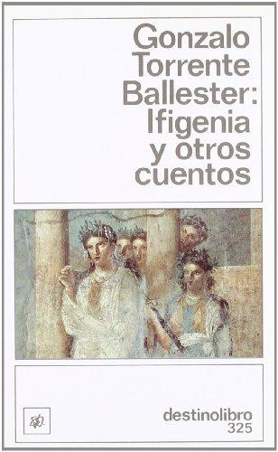 9788423319787: Ifigenia y otros cuentos (Colección Destinolibro) (Spanish Edition)
