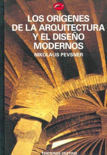 9788423321773: Origenes de la arquitectura y el diseño moderno, los