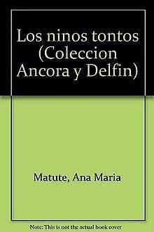 9788423322503: Los niños tontos (Colección Ancora y Delfin) (Spanish Edition)