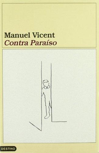 Contra Paraiso (Coleccion Ancora y delfin) (Spanish Edition): Vicent, Manuel
