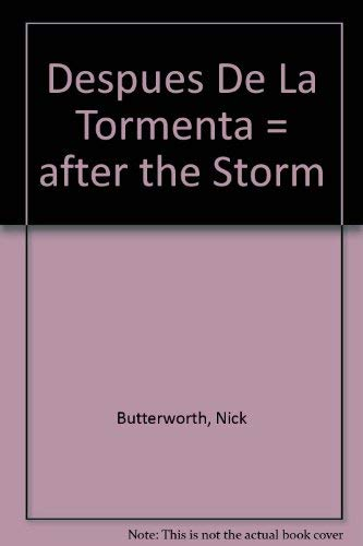 Despues De La Tormenta = After the Storm (842332284X) by Butterworth, Nick