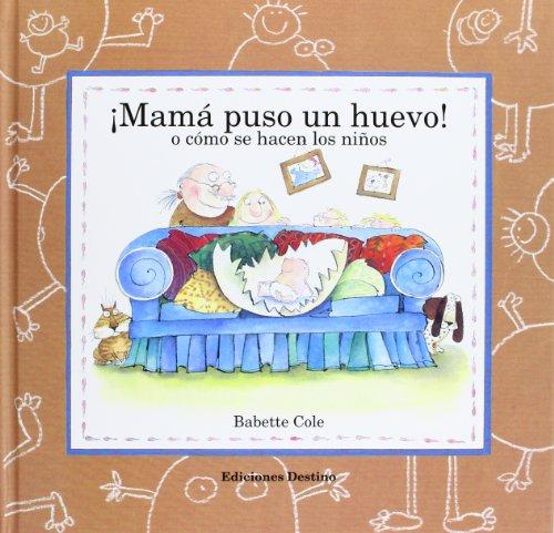 9788423322886: Mama Puso UN Huevo! : o Como SE Hacen Los Ninos = Mummy Laid an Egg