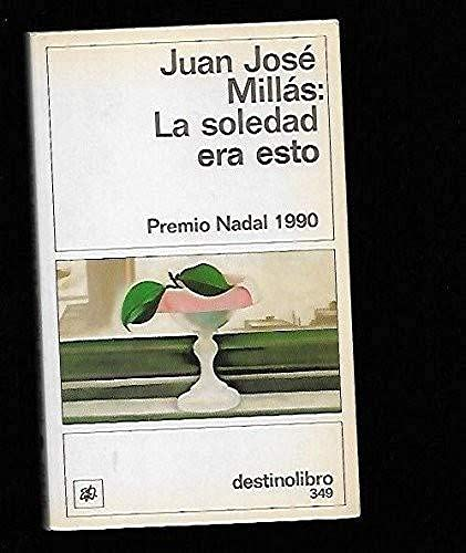 9788423323593: La Soledad Era Esto (Fiction, Poetry & Drama)