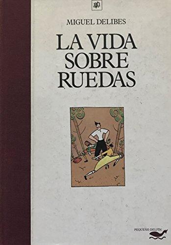 La vida sobre ruedas,: Delibes, Miguel