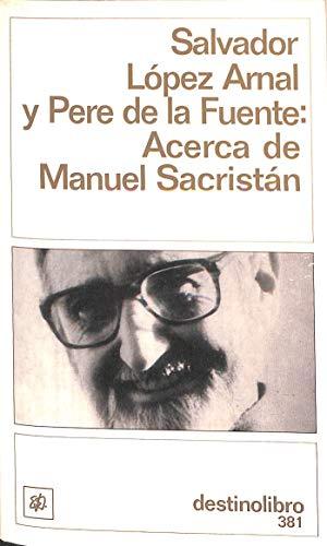9788423325665: Acerca de Manuel sacristan