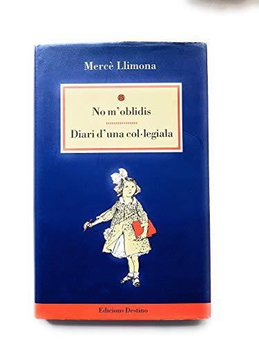 9788423325962: No M'Oblidis. Diari D'Una Col.Legia (Apel·les mestres català)