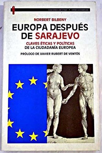 Europa Después de Sarajevo. Claves éticas y: Bilberny, Norbert: