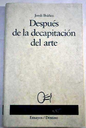 9788423326884: Despues de la decapitacion del arte