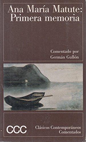 Primera Memoria (Clasicos Contemporaneos Comentados) (Spanish Edition): Matute, Anna Maria;