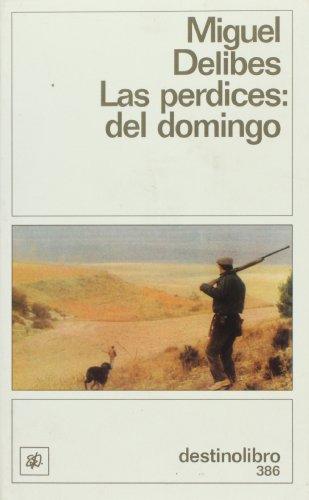 Las perdices del domingo (Spanish Edition): Delibes, Miguel