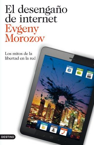 9788423327799: El desengaño de internet: Los mitos de la libertad en la red (Imago Mundi)