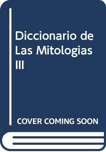 Diccionario de Las Mitologias III (Spanish Edition) (8423328538) by Yves Bonnefoy