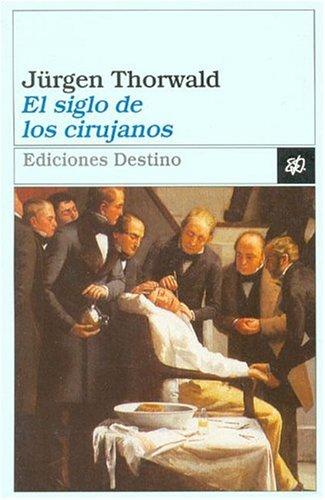 9788423330911: El Siglo De Los Cirujanos (Literatura De Montaña)