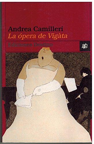 9788423331574: La ópera de Vigàta (Ancora Y Delfin)