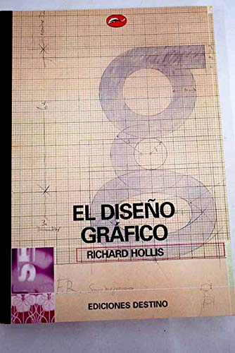 El diseno grafico (8423332411) by RICHARD HOLLIS