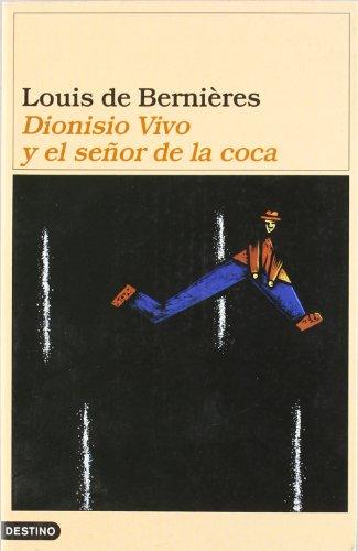 Dionisio Vivo Y El Seyor De La Coca (842333242X) by Louis De Bernieres