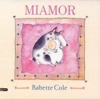 9788423332830: Miamor (Babette Cole)
