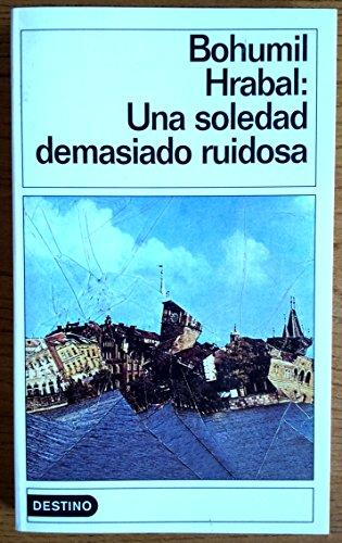 9788423333332: Una Soledad Demasiado Ruidosa (Spanish Edition)