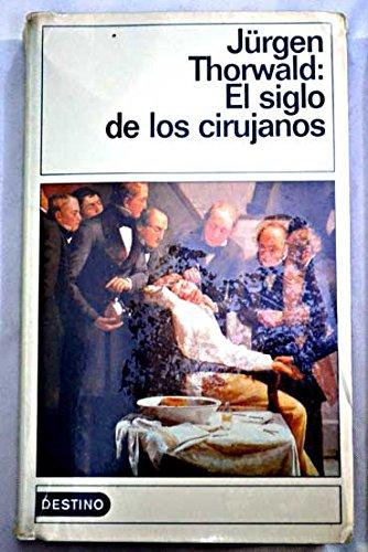 9788423333639: Siglo de los cirujanos, el ((1) Destinolibro)