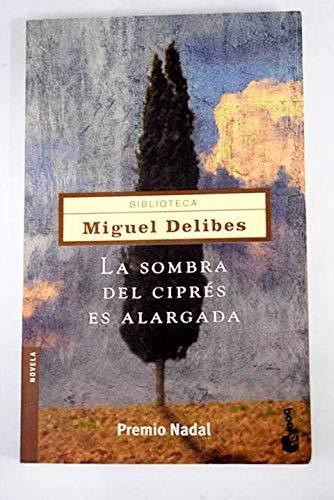 La sombra del ciprés es alargada (Booket: Delibes, Miguel