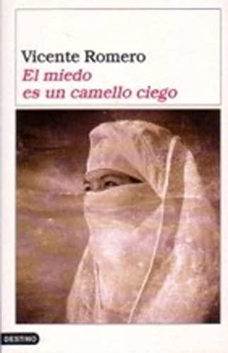 9788423334537: El miedo es un camello ciego (Áncora & Delfin)