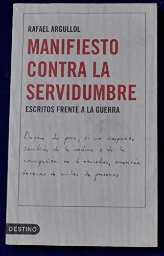 9788423334865: Manifiesto Contra La Servidumbre: Escritos Frente a la Guerra (1990-2003) (Coleccion Imago Mundi) (Spanish Edition)