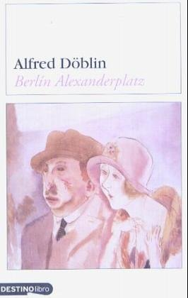 Berlin Alexanderplatz: La Historia de Franz Biberkopf: Doblin, Alfred