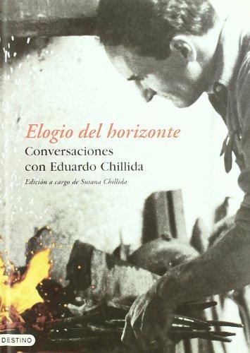 9788423335527: Elogio del Horizonte: Conversaciones de Eduardo Chillida Con-- (Spanish Edition)