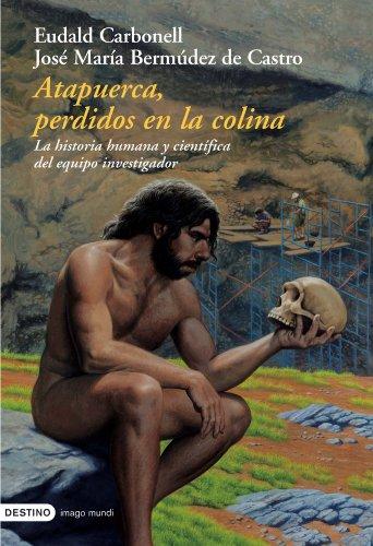 9788423336487: Atapuerca. Perdidos en la Colina (Spanish Edition)