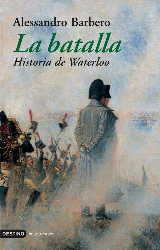 9788423336500: La batalla. Historia de Waterloo (Imago Mundi)