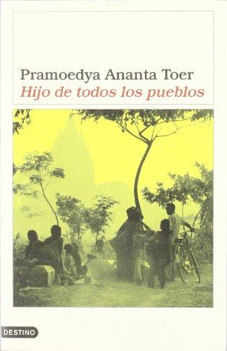 Hijo de Todos Los Pueblos (Spanish Edition) (8423336611) by Toer, Pramoedya Ananta