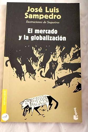 9788423336807: Mercado y la globalizacion, el (Booket Logista)