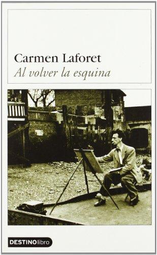 Al Volver La Esquina (Destinolibro) (Spanish Edition): Laforet, Carmen