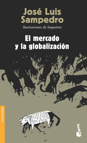 9788423337644: El mercado y la globalización (Divulgación. Actualidad)