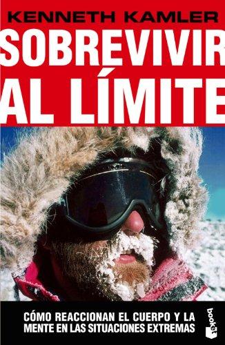 9788423338382: Sobrevivir al Limite: Como Reaccion el Cuerpo y la Mente en las s Ituaciones Extremas