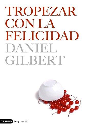 9788423338696: Tropezar con la felicidad/ Stumbling on Happiness (Spanish Edition)