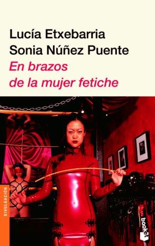 9788423338931: En brazos de la mujer fetiche (Spanish Edition)