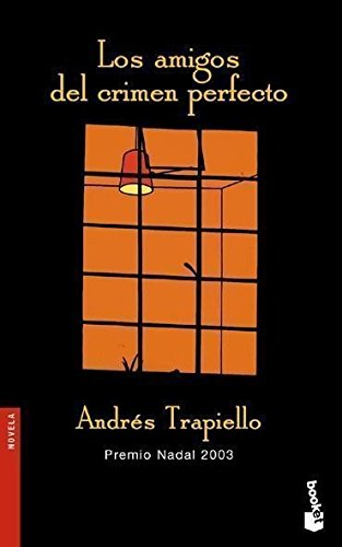 Los amigos del crimen perfecto - Andrés Trapiello