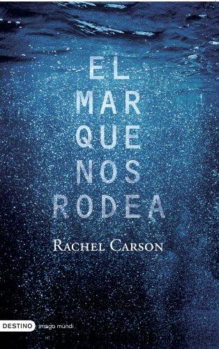 EL MAR QUE NOS RODEA - CARSON, Rachel (1907-1964)