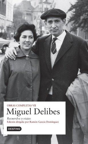 Obras Completas VII. Recuerdos De Viajes - Miguel Delibes