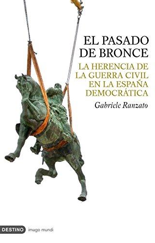 El pasado de bronce: la herencia de la guerra civil en la España democrática (8423340066) by Gabriele Ranzato