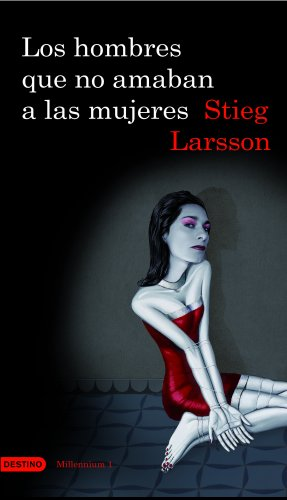 Los hombres que no amaban a las mujeres: The Girl with the Dragon Tattoo (Áncora & Delfín) (Spanish Edition) (9788423340446) by Larsson, Stieg