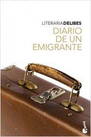 Diario de un emigrante (Literaria) Delibes, Miguel: Delibes, Miguel
