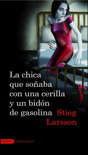 9788423341009: La chica que soñaba con una cerilla y un bidón de gasolina (Serie Millennium 2) (Áncora & Delfín)