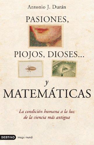 9788423341276: Pasiones, piojos, dioses... y matemáticas (Imago Mundi)