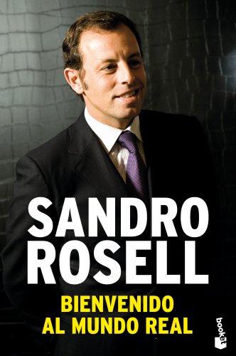 BIENVENIDO AL MUNDO REAL: ROSELL, SANDRO.