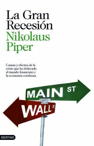 9788423343492: La Gran Recesión: Causas y efectos de la crisis que ha dislocado el mundo financiero y la economía